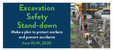 Excavation Safety Stand-down, June 15 through 19, 2020